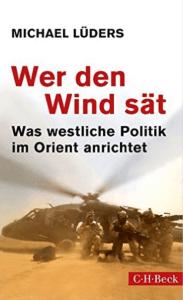 Wer den Wind sät - Michael Lüders, Buchcover
