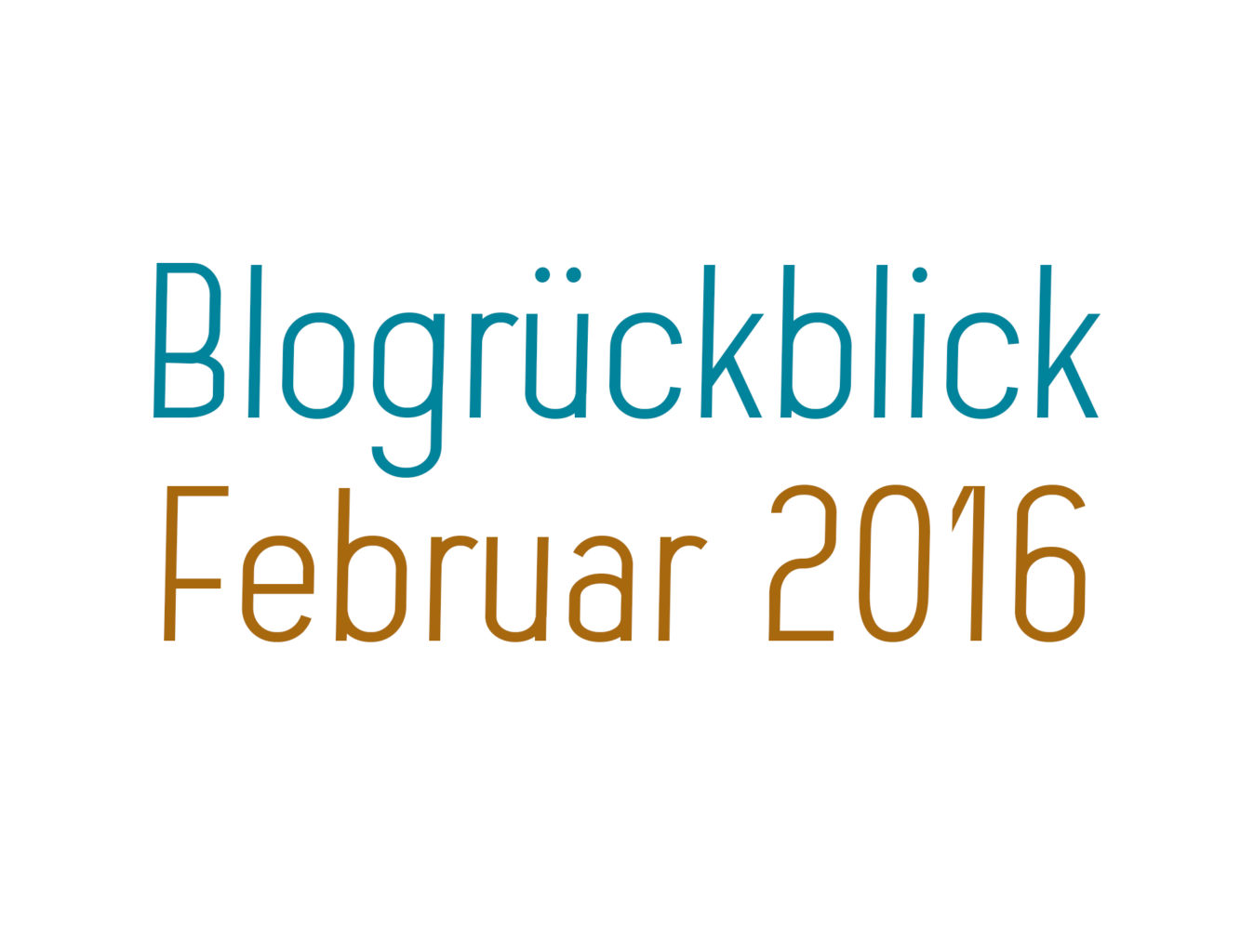 Blogrückblick Februar 2016