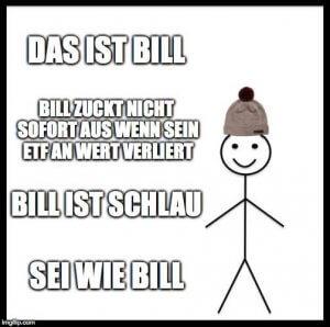 Bill zuckt bei Kurseinbrüchen nicht aus
