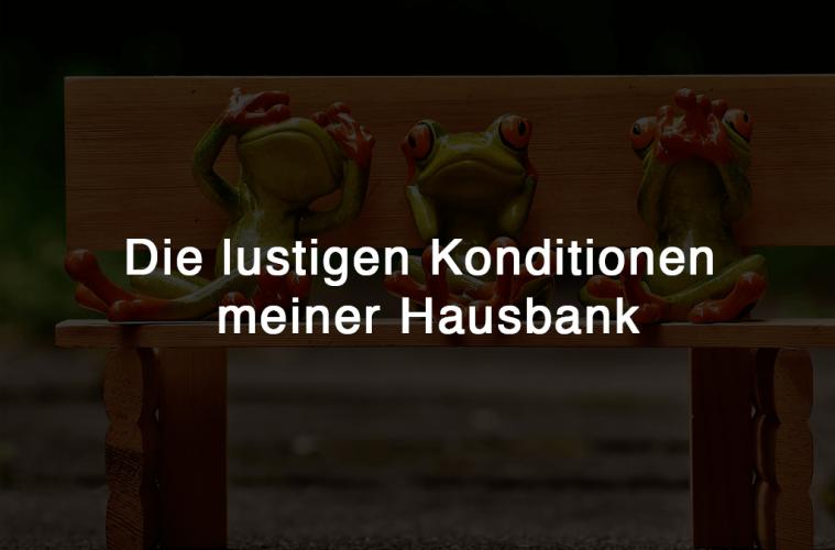 Konditionen der Hausbank